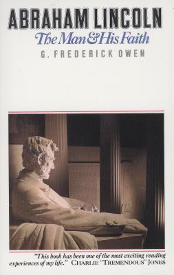 Abraham Lincoln: The Man & His Faith - Owen, Frederick, and Owen, G Frederick