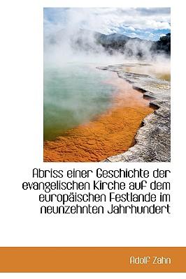 Abriss Einer Geschichte Der Evangelischen Kirche Auf Dem Europ Ischen Festlande Im Neunzehnten Jahrh - Zahn, Adolf