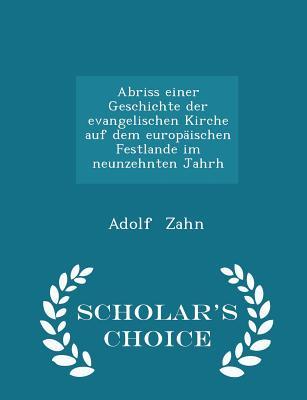 Abriss Einer Geschichte Der Evangelischen Kirche Auf Dem Europaischen Festlande Im Neunzehnten Jahrh - Scholar's Choice Edition - Zahn, Adolf