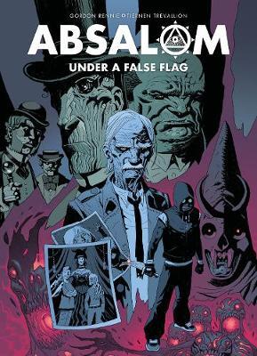 Absalom: Under a False Flag - Rennie, Gordon, and Trevallion, Tiernen
