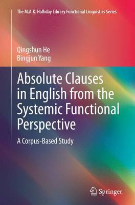 Absolute Clauses in English from the Systemic Functional Perspective: A Corpus-Based Study - He, Qingshun, and Yang, Bingjun
