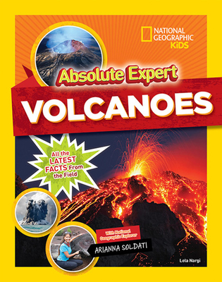 Absolute Expert: Volcanoes - Nargi, Lela, and Soldati, Arianna (Contributions by)
