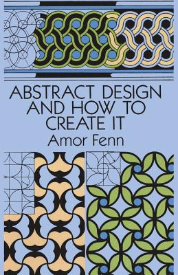 Abstract Design and How to Create It - Fenn, Amor, and Art Instruction