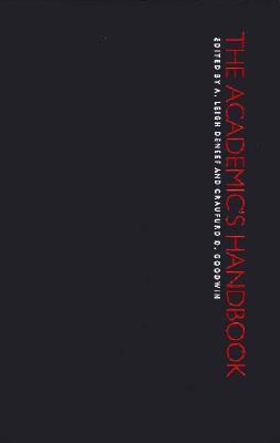 Academics Handbook - Deneef, A Leigh (Editor), and Goodwin, Craufurd (Editor)