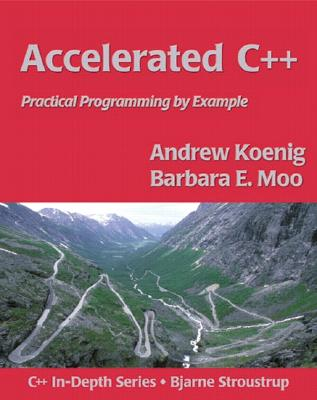 Accelerated C++: Practical Programming by Example - Koenig, Andrew, and Moo, Barbara E