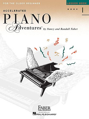 Accelerated Piano Adventures, Book 1, Lesson Book: For the Older Beginner - Faber, Nancy (Composer), and Faber, Randall (Composer)