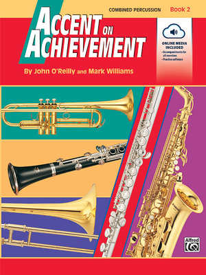 Accent on Achievement, Bk 2: Combined Percussion---S.D., B.D., Access., Timp. & Mallet Percussion, Book & CD - O'Reilly, John, Professor, and Williams, Mark, LL.