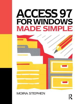 Access 97 for Windows Made Simple - Stephen, Moira