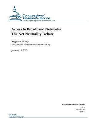 Access to Broadband Networks: The Net Neutrality Debate - Congressional Research Service