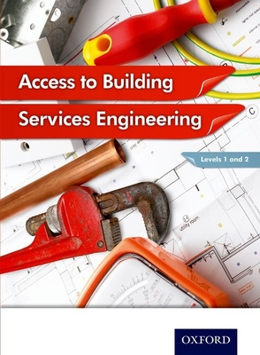Access to Building Services Engineering Levels 1 and 2 - Sutherland, Jon, and Canwell, Diane, and Marini, Peter