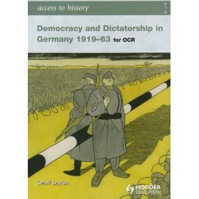 Access to History: Democracy and Dictatorship in Germany 1919-63 - Layton, Geoff