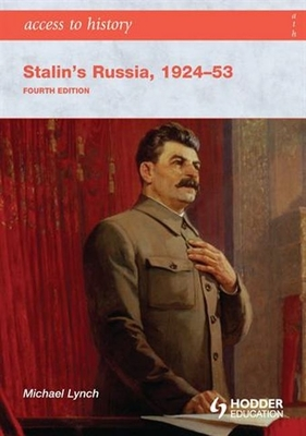 Access to History: Stalin's Russia 1924-53 - Lynch, Michael