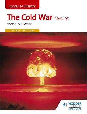Access to History: The Cold War 1941-95 Third Edition - Williamson, David