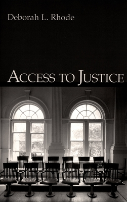 Access to Justice - Rhode, Deborah L