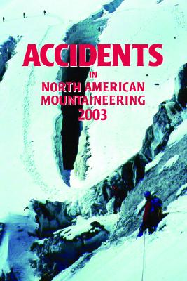 Accidents in North American Mountaineering 2003 - Williamson, Jed (Editor)