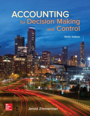 Accounting for Decision Making and Control - Zimmerman, Jerold