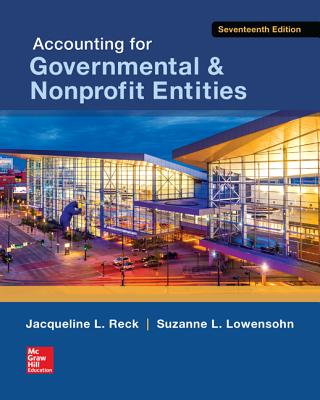 Accounting for Governmental & Nonprofit Entities - Reck, Jacqueline L., and Lowensohn, Suzanne H., and Wilson, Earl R.