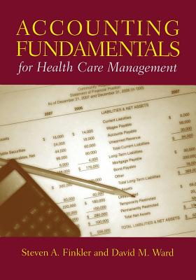 Accounting Fundamentals for Health Care Management - Finkler