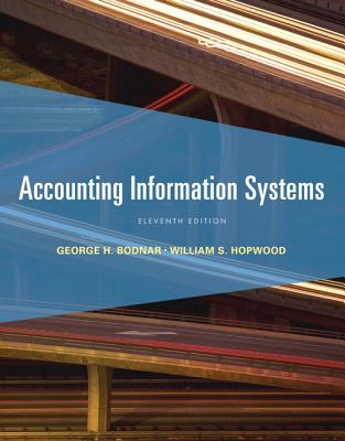 Accounting Information Systems - Bodnar, George H., and Hopwood, William S.