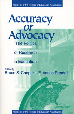 Accuracy or Advocacy?: The Politics of Research in Education - Cooper, Bruce S, and Randall, E Vance