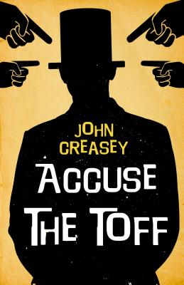 Accuse the Toff - Creasey, John