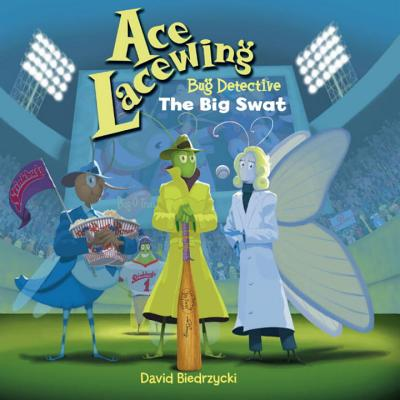 Ace Lacewing, Bug Detective: The Big Swat -