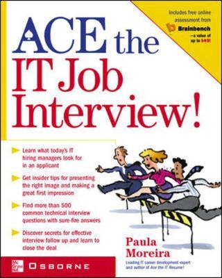 ACE the IT Job Interview! - Moreira, Paula