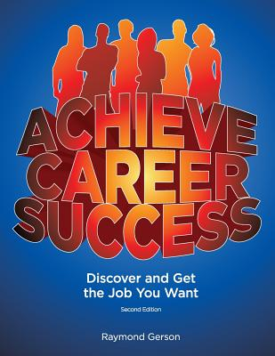 Achieve Career Success, 2e - Gerson, Raymond