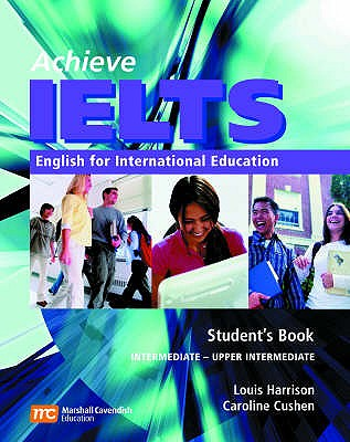 Achieve IELTS 1: English for International Education - Cushen, Caroline, and Hutchison, Susan, and Harrison, Louis