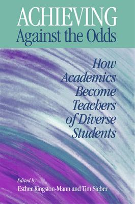 Achieving Against the Odds - Kingston-Mann, Esther (Editor), and Sieber, Tim (Editor)