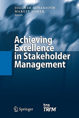 Achieving Excellence in Stakeholder Management - Scharioth, Joachim (Editor), and Huber, Margit (Editor)