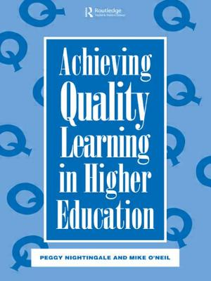Achieving Quality Learning in Higher Education - Nightingale Peggy (Editor), and O'Neil Mike (Editor)