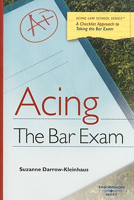Acing the Bar Exam: A Checklist Approach to Taking the Bar Exam - Darrow-Kleinhaus, Suzanne