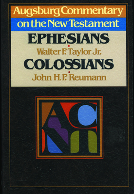 Acnt - Ephesians Colossians - Taylor, Walter F, Jr. (Editor), and Reumann, John Henry Paul Col (Photographer)