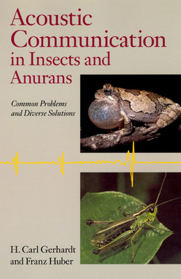 Acoustic Communication in Insects and Anurans: Common Problems and Diverse Solutions - Gerhardt, H Carl, and Huber, Franz