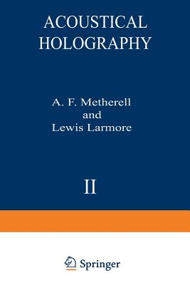 Acoustical Holography: Volume 2 - Metherell, A (Editor)