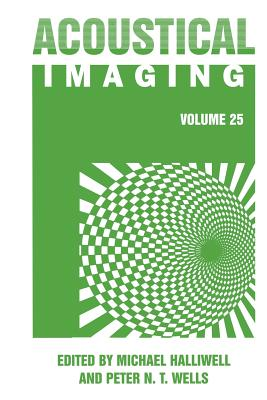 Acoustical Imaging - Halliwell, Michael (Editor), and Wells, Peter N.T. (Editor)