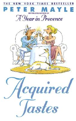 Acquired Tastes - Mayle, Peter