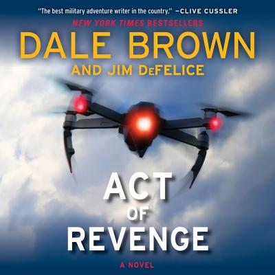 Act of Revenge - Brown, Dale, and DeFelice, Jim, and Sullivan, Nick (Read by)