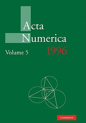 Acta Numerica 1996: Volume 5 - Iserles, Arieh (Editor)
