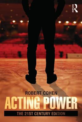 Acting Power: The 21st Century Edition - Cohen, Robert