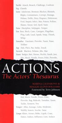 Actions: The Actors' Thesaurus - Calderone, Marina, and Lloyd-Williams, Maggie, and Johnson, Terry, Reverend (Foreword by)