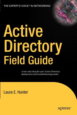 Active Directory Field Guide - Hunter, Beau