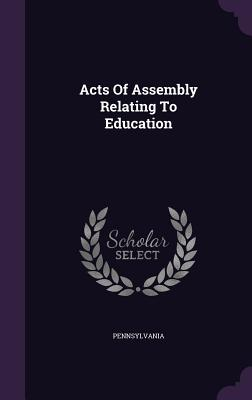 Acts of Assembly Relating to Education - Pennsylvania (Creator)