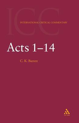 Acts: Volume 1: 1-14 - Barrett, C K