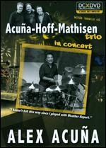 Acuña-Hoff-Mathisen Trio: In Concert -