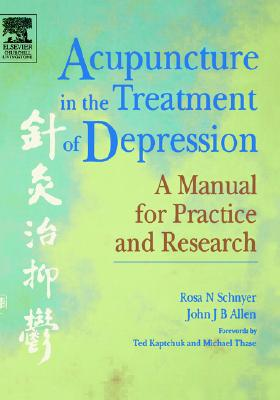 Acupuncture in the Treatment of Depression: A Manual for Practice and Research - Schnyer, Rosa N