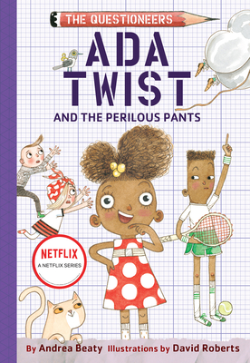 Ada Twist and the Perilous Pants - Beaty, Andrea
