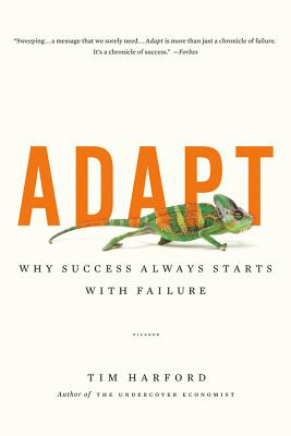 Adapt: Why Success Always Starts with Failure - Harford, Tim