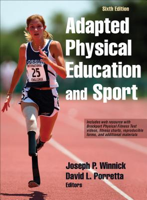 Adapted Physical Education and Sport - Winnick, Joseph, and Porretta, David L.